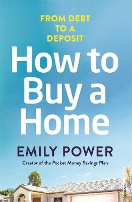 How to Buy a Homeby Emily Power