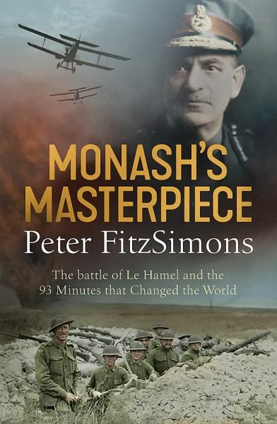 Monash's Masterpieceby Peter FitzSimons