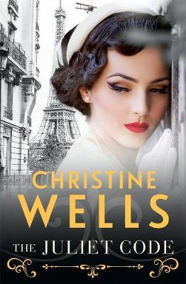 The Juliet Code by Christine Wells