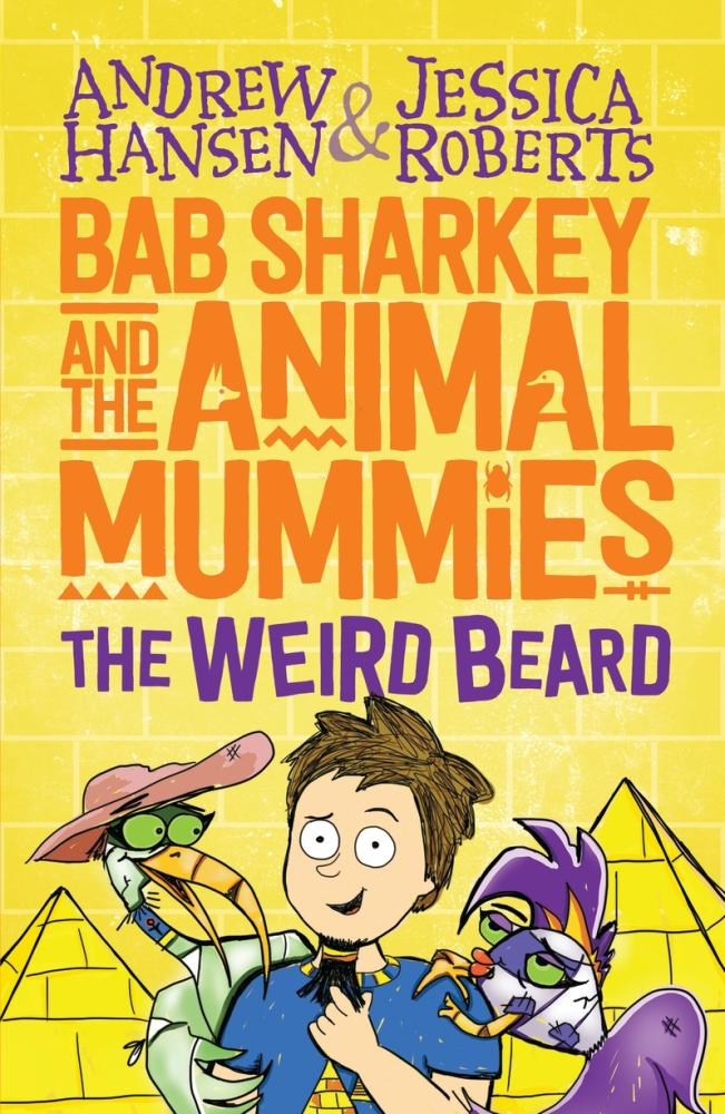 The Weird Beard: Bab Sharkey and the Animal Mummiesby Hansen Andrew, Roberts Jessica