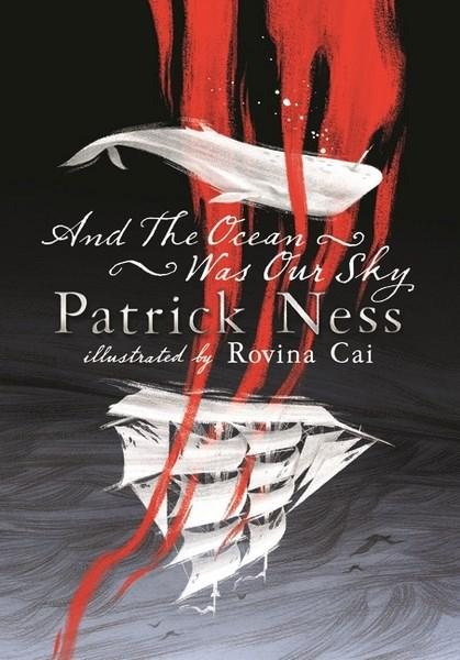 And the Ocean Was Our Skyby Patrick Ness