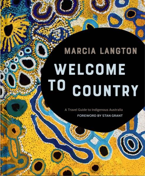 Welcome to Countryby Marcia Langton
