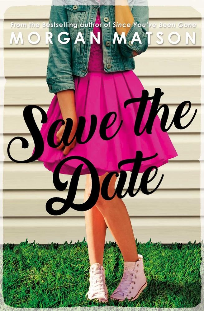 Save the Date by Morgan Matson Young Adult