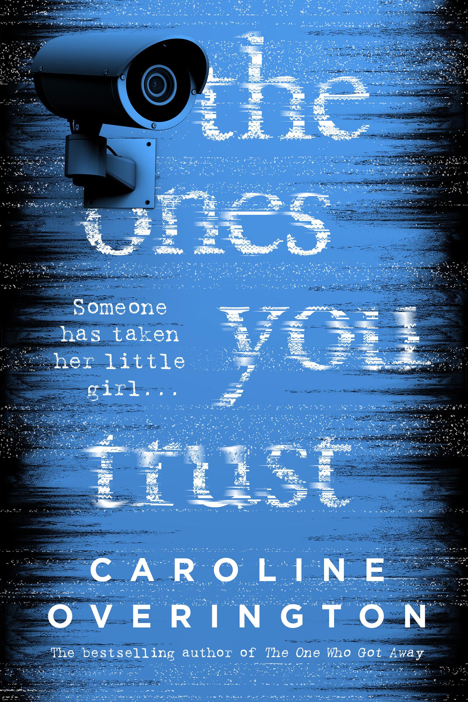 The Ones You Trustby Caroline Overington