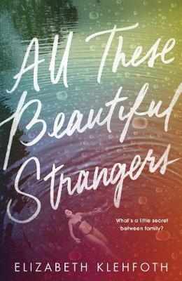 All These Beautiful Strangers by Elizabeth Klehfoth Young Adult