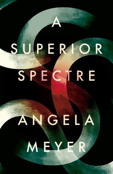 A Superior Spectreby Angela Meyer