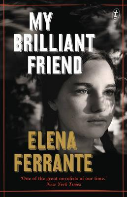 My Brilliant Friendby Elena Ferrante