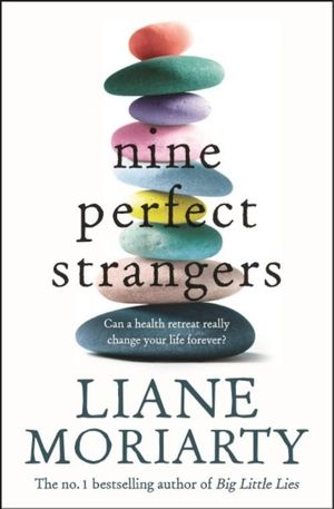 Nine Perfect Strangersby Liane Moriarty