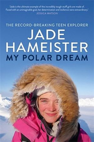 My Polar Dreamby Jade Hameister