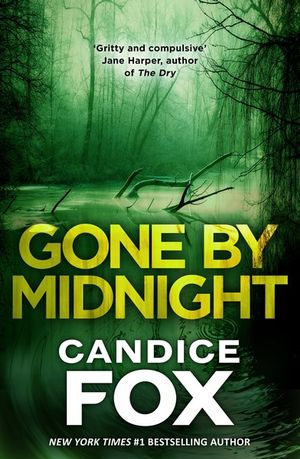 Gone by Midnightby Candice Fox