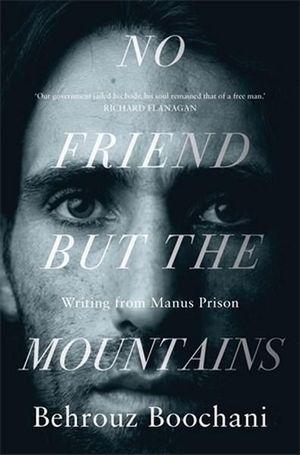 No Friend But the Mountainsby Behrouz Boochani, Omid Tofighian (Translator)