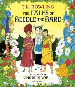 The Tales of Beedle the Bardby  J.K. Rowling, Chris Riddell