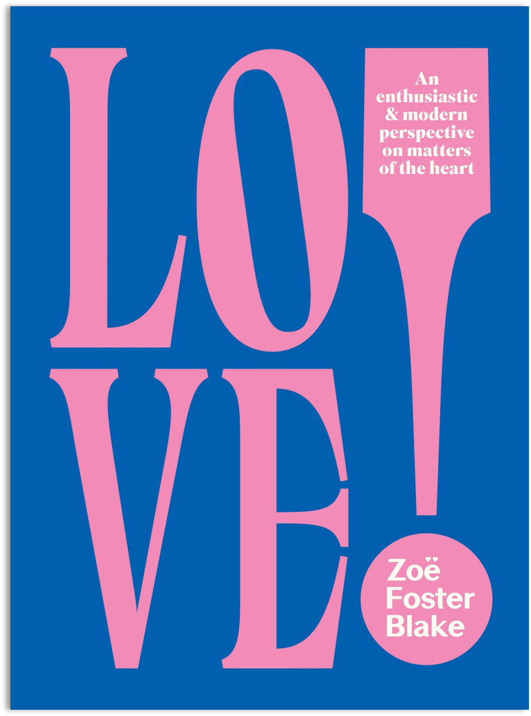 LOVE!by Zoë Foster Blake