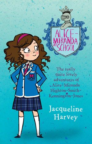 Alice-Miranda At Schoolby Jacqueline Harvey