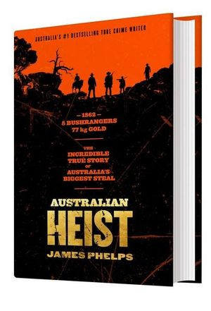 Australian Heistby James Phelps