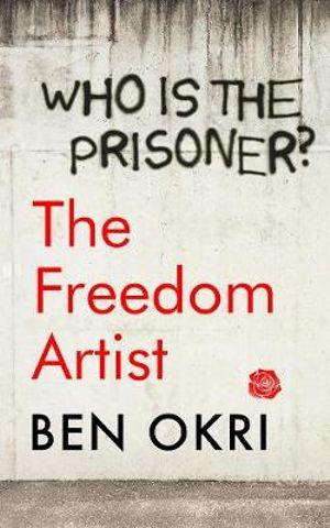 The Freedom Artistby Ben Okri