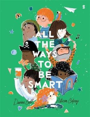 All the Ways to be Smartby Allison Colpoys, Davina Bell