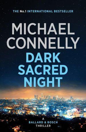 Dark Sacred Nightby Michael Connelly