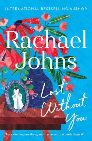 Lost Without Youby Rachael Johns