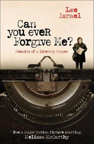 Can You Ever Forgive Me?by Lee Israel