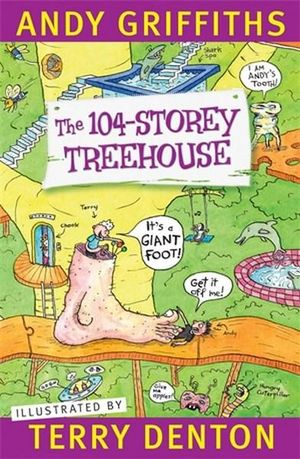 The 104-Storey Treehouseby Andy Griffiths and Terry Denton