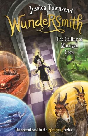 Wundersmith : The Calling of Morrigan Crow, Nevermoor Series : Book