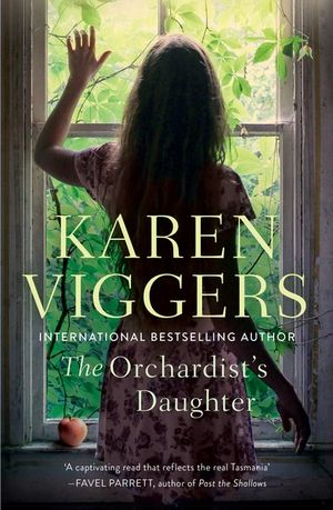The Orchardist's Daughterby Karen Viggers