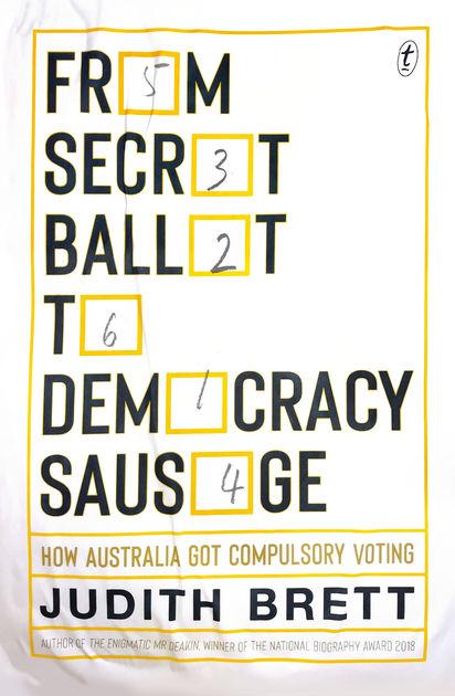 From Secret Ballot to Democracy Sausageby Judith Brett