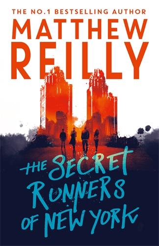 The Secret Runners of New Yorkby Matthew Reilly