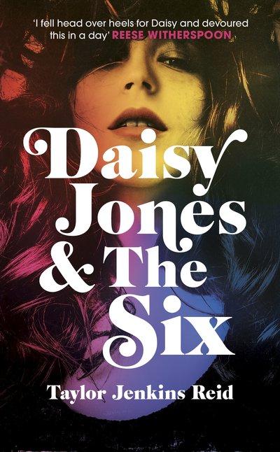 Daisy Jones and The Sixby Taylor Jenkins Reid