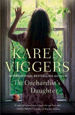 The Orchardist's Daughterby Karen Viggers
