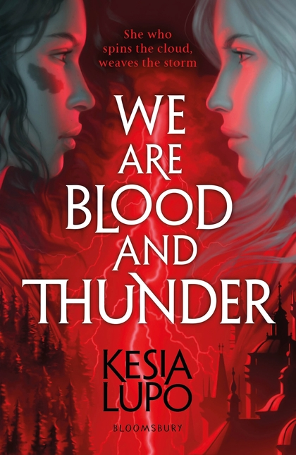 We Are Blood and Thunderby Kesia Lupo