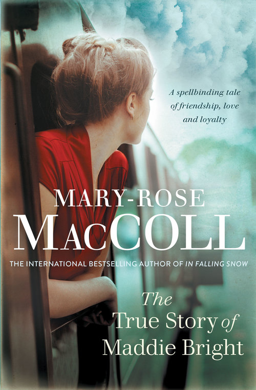 The True Story of Maddie Brightby Mary-Rose MacColl