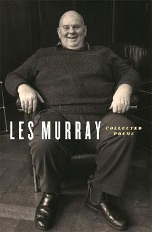 Collected Poemsby Les Murray