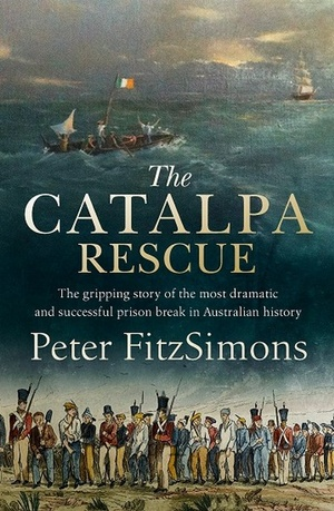 The Catalpa Rescueby Peter FitzSimons