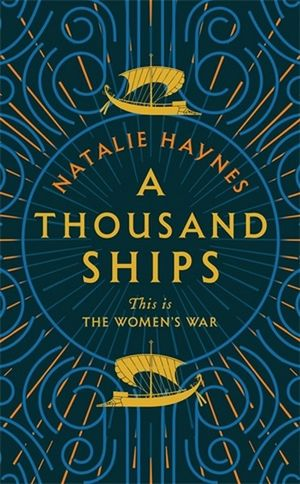 A Thousand Shipsby Natalie Haynes
