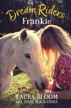 Dream Riders: Frankieby Laura Bloom and Jesse Blackadder