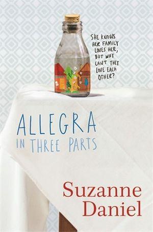Allegra in Three Partsby Suzanne Daniel