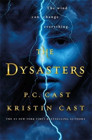 The Dysastersby P.C. Cast and Kristin Cast