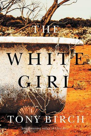 The White Girlby Tony Birch