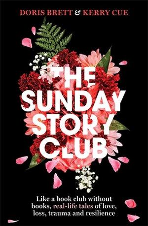 The Sunday Story Clubby Doris Brett and Kerry Cue