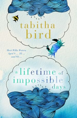 A Lifetime of Impossible Daysby Tabitha Bird