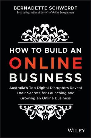 How to Build an Online Businessby Bernadette Schwerdt