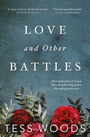 Love And Other Battlesby Tess Woods