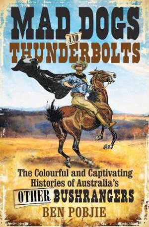 Mad Dogs and Thunderboltsby Ben Pobjie