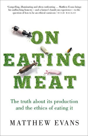 On Eating Meatby Matthew Evans