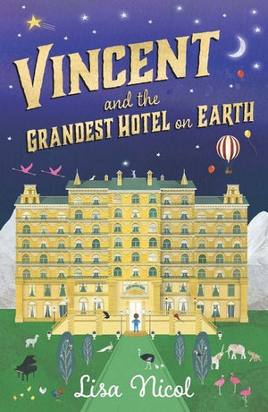 Vincent and The Grandest Hotel on Earthby Lisa Nicol
