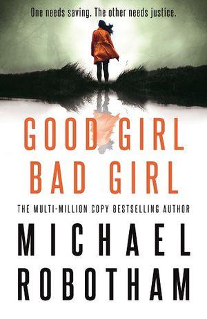 Good Girl, Bad Girlby Michael Robotham