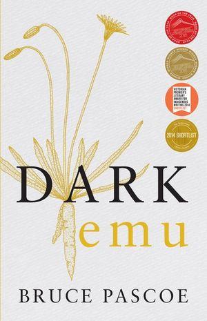 Dark Emuby Bruce Pascoe