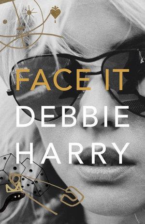 Face Itby Debbie Harry